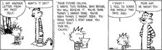 Calvin and Hobbes - poor him, he wasn't you! I love both the old and new Calvin :)