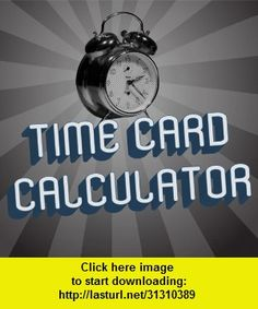 Time Card Calculator, iphone, ipad, ipod touch, itouch, itunes, appstore, torrent, downloads, rapidshare, megaupload, fileserve