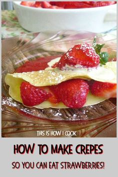 Strawberry Crepes are so easy to make. Perfect for breakfast or dessert, crepes are such a wonderful alternative to pancakes. #crepes #howtomakecrepes #strawberrydesserts #brunchrecipes #recipes