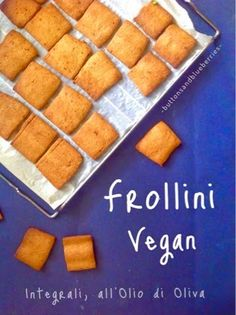 Easy Vegan: Frollini vegani integrali all'olio di oliva - senza margarine