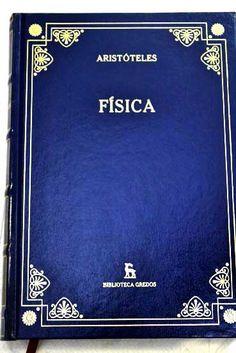 Física / Aristóteles ; introducción, traducción y notas de Guillermo R. de Echandía Barcelona : RBA Coleccionables, cop. 2007 http://cataleg.ub.edu/record=b2159668~S1*cat
