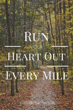 Run your heart out in every mile. #run