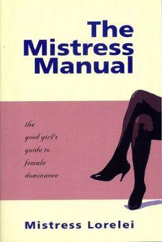The Mistress Manual. Length 180. She moved on to other efforts, and the book fell out of print - much to the disappointment of thousands of eager submissive men and dominant women. Covers everything from establishing authority to exerting discipline.Dont miss its famous Ten Rules for a Successful Mistress! New edition. Now, Greenery Press has brought this classic back to life in an updated new edition - perfect reading for the woman or man who has completed our Sexually Dominant...