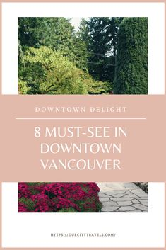 Downtown Delight: 8 Must-See in Downtown Vancouver   Things to do in #Vancouver #Canada