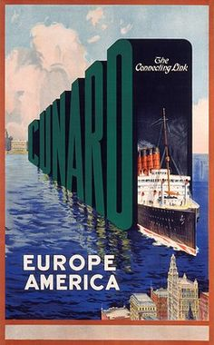 . Cunard Line poster with a transatlantic liner sailing out of giant letters of the Cunard name ....17