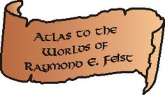 The Atlas to the Worlds of Raymond E. Feist - all the official maps from the books