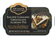 Private Selection Salted Caramel Chocolate Almond Pie, 34 oz. Allergen Alert Expansion: Legendary Baking Issues Allergy Alert - Almonds And Egg In Salted Caramel Chocolate Almond Pie - Allergens Not Declared In Ingredient List