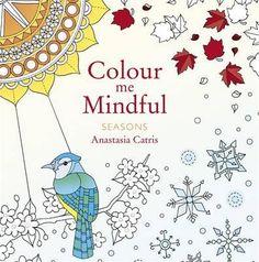 Colour Me Mindful Seasons Colouring Bk