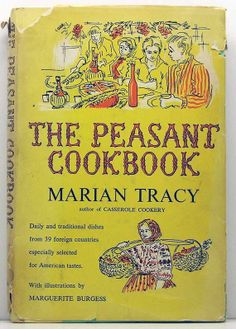 The Peasant Cookbook Marian Tracy 1965 by ClassicOldCookbooks