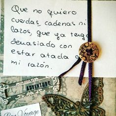 I don't want any rope, neither chains or bows, I have enough being tied to my reason  #palabrasdesilencio #quote #words #frases #poetry