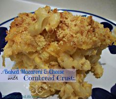 Baked Macaroni and Cheese with Cornbread Crust