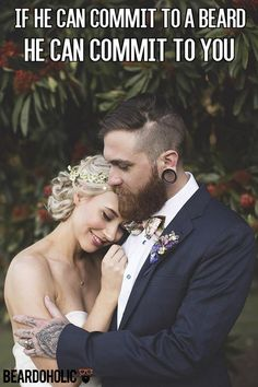 If he can commit to a beard he can commit to you. Bearded Men Quotes, Beard Quotes, Man Quotes, Mr Beard, Beard No Mustache, Beard Styles For Men, Hair And Beard Styles, Natural Beard Oil, Beard Wash