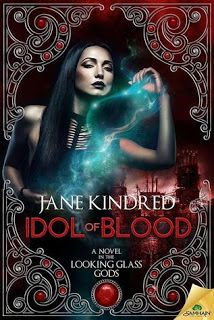 Idol of Blood Looking Glass Gods Book 2 Jane Kindred Genre: Dark fantasy with erotic and romantic elements/ LGBTQ Fantasy Series, New Relationships, Paranormal Romance, Samhain, Romance Books, Dark Fantasy, Love Her, Erotic, Blood