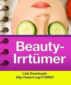 Beauty-Irrtmer aufgedeckt - Diese App kommt den 101 grssten Irrtmern aus dem Bereich �Beauty & Krperpflege� auf die Spur und stellt sie richtig!, iphone, ipad, ipod touch, itouch, itunes, appstore, torrent, downloads, rapidshare, megaupload, fileserve