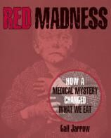 Red Madness: How a Medical Mystery Changed What We Eat by Gail Jarrow My rating: 4 of 5 stars Genre: Non-fiction Publisher: Calkins Creek One hundred years ago, a mysterious and alarming illness sp… New Children's Books, Good Books, Fiction And Nonfiction, History Books, So Little Time, Book Lists, The Magicians, Childrens Books, Mystery