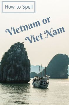 Find out the story behind the correct spelling of Asia's beloved Vietnam. Or is it Viet Nam? Vietnam | Viet Nam | Asia | How to spell |