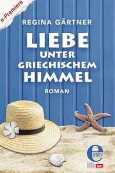 Neue  #Rezension: #ReginaGärtner - Liebe unter Griechischem Himmel - #edelebooks #Liebesroman #Kurzgeschichte # Sommer #Sommerlektüre
