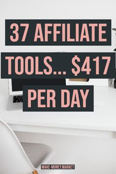 37 Affiliate Tools... $417 Per day | Affiliate Marketing | Business | Make Money Online | Affiliates | Passive Income | Work Form Home | #affiliates #affiliatemarketing #affiliatemarketingtips #affiliate #marketing
