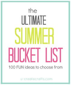 Ultimate Summer Bucket List - 100 ideas to choose from!
