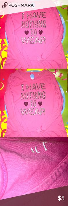 """👚Girls """"I Have Nothing To Wear"""" Shirt Size 14👚 This long sleeve shirt is so cute! It is a shirt/dress that looks great with a pair of leggings. My daughter did wear it a lot, so it has some fading where the inside tag is. Other than that, it's got tons of life! The Children's Place Shirts & Tops Tees - Long Sleeve"""