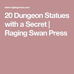 20 Dungeon Statues with a Secret | Raging Swan Press