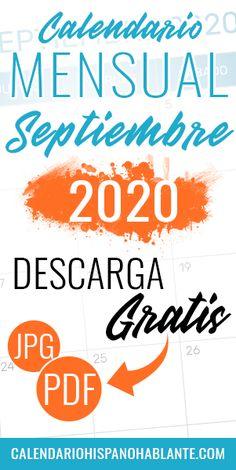 Calendario mensual del mes de Septiembre del 2020 para descargar gratis en formato PDG y JPG. #calendariomensual #septiembre #calendario #2020 Jpg, Calm, Monthly Planner, Monthly Calendars