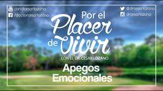 """Por el Placer de Vivir """"Apegos Emocionales"""" con el Dr. César Lozano"""