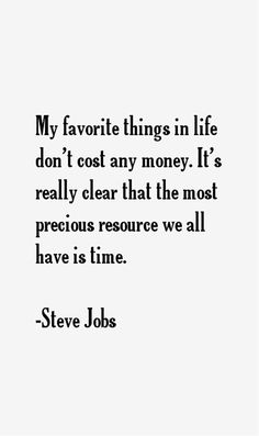 The Most Precious Resource We All Have Is Time