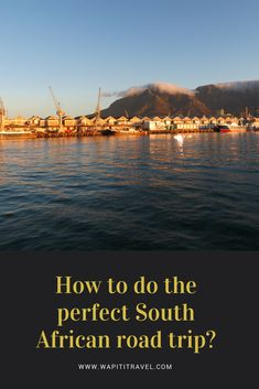 How to do the perfect South African road trip?