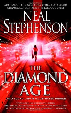 The Diamond Age, or, A Young Lady's Illustrated Primer: Neal Stephenson: 9780553096095: Amazon.com: Books