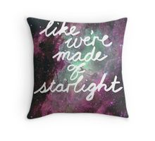 Like We're Made of Starlight Throw Pillow