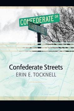 Confederate Streets by Erin Tocknell, http://www.amazon.com/dp/0984462902/ref=cm_sw_r_pi_dp_cZ5vqb03HR6XW