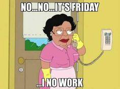 I No Work - Funny Friday Meme