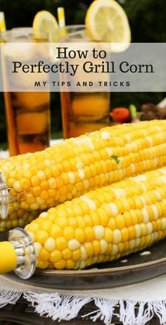 My tips and tricks on how to perfectly grill corn, grilling tips, grilled corn Side Dishes For Bbq, Healthy Side Dishes, Side Dish Recipes, Egg Recipes, Grilling Tips, Grilling Recipes, Smoker Cooking, Recipe Creator, Food Preparation