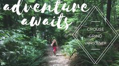 Vancouver's Famous Grouse Grind - Hiking the Trail - YouTube