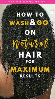 How to Do a Wash and Go on Natural Hair for Maximum Results