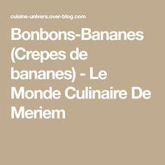 Bonbons-Bananes (Crepes de bananes) - Le Monde Culinaire De Meriem