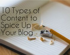 10 Types of Content to Spice Up your Blog