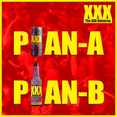 Plan A: Weekend Party. Plan B: All Day Party.   #TheXXXUniverse gives A+B.  Explore more at www.thexxxuniverse.com