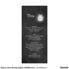 """Mason Jars String Lights Chalkboard Menu Cards Romantic and Rustic Glowing Mason Jars with String Lights on Chalkboard background Menu Cards. Personalize with your own information. If you need help filling this out, please don't hesitate to contact me!    This is part of a larger wedding suite. See """"Mason Jars String Lights Chalkboard Wedding Invitations"""" in my Collections to see complete suite. If you would like this design on a matching product, please email me at shutterbug600@yahoo.com…"""