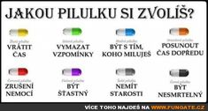 Jakou pilulku si zvolíš? I Don T Know, Jokes, Lol, Humor, Motivation, Writings, Funny, Pictures, Quote