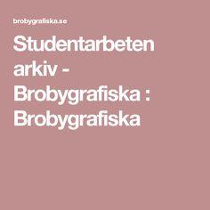 Studentarbeten arkiv - Brobygrafiska : Brobygrafiska