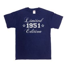 1951 (Any Year ) Limited Edition - Personalize this T-Shirt in Any Year! Great Gift for Anyones 65th Birthday! Check Out Some Other Birthday Shirts