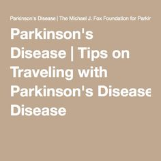 Parkinson's Disease | Tips on Traveling with Parkinson's Disease