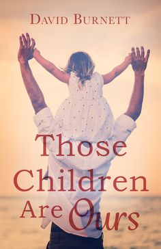 Those Children Are Ours: Book Tour, Review & Giveaway - My Silly Little Gang