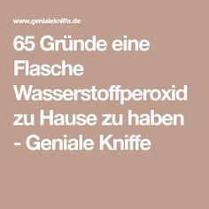 65 Gründe eine Flasche Wasserstoffperoxid zu Hause zu haben - Geniale Kniffe