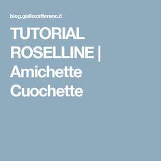 TUTORIAL ROSELLINE   Amichette Cuochette