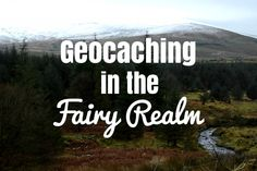 More geocaching adventures in the Fairy Realm in Wicklow Ireland!