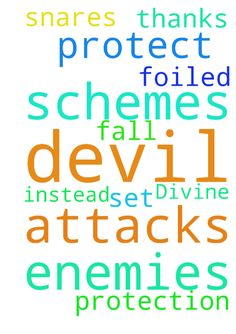 Divine protection -  Please pray for The LORD to protect me from all attacks and schemes of the devil and my enemies. Please pray that any schemes and attacks are foiled and that the snares the devil and my enemies set up fall upon them instead. Thanks  Posted at: https://prayerrequest.com/t/LR8 #pray #prayer #request #prayerrequest