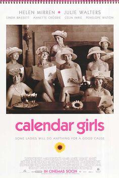 CALENDAR GIRLS - film di Nigel Cole del 2003. È basato sulla vera storia di un gruppo di donne dello Yorkshire che produsse un calendario sexy con loro fotografie di nudo per raccogliere fondi a sostegno della ricerca contro la leucemia.